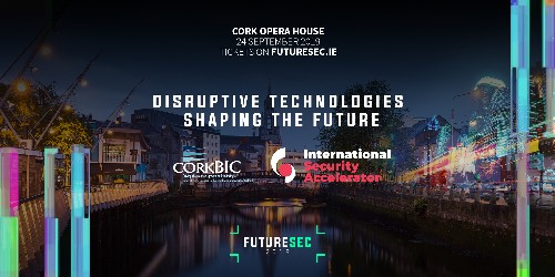 CorkBIC & International Security Accelerator Host Session at Future Sec 2019
